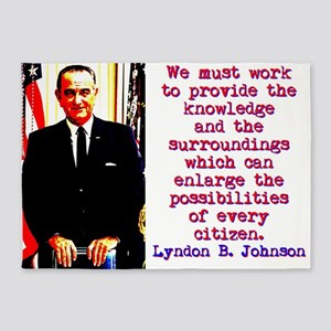 We Must Work To Provide - Lyndon Johnson 5'x7'Area