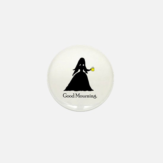 GoodMourning1 Mini Button