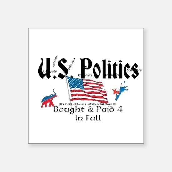 U.S. Politics Bought & Paid 4 In Full Square Stick