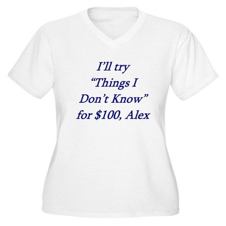 Things I dont know Women's Plus Size V-Neck T-
