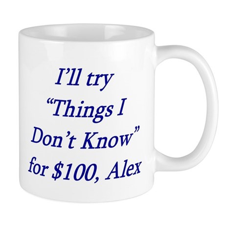 Things I dont know Mug