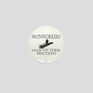 Ironworkers Walk on thier Ere Mini Button