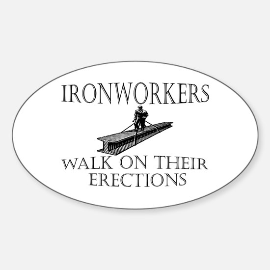 Ironworkers Walk on thier Ere Oval Decal