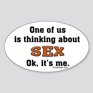 Thinking about sex... Oval Sticker
