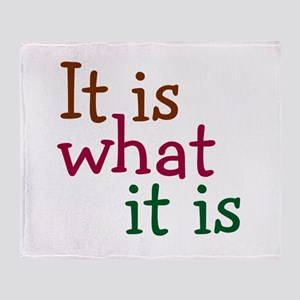 It is what it is Throw Blanket