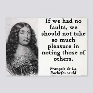 If We Had No Faults - Francois de la Rochefoucauld