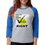 2-voting RIGHT.jpg Womens Baseball Tee