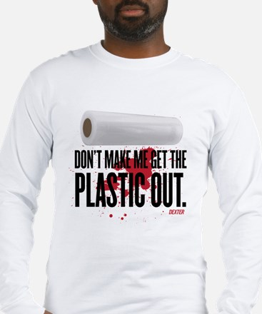 Get The Plastic Out Long Sleeve T-Shirt