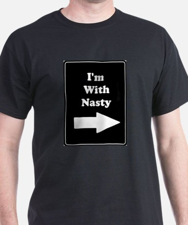 Im With Nasty T-Shirt