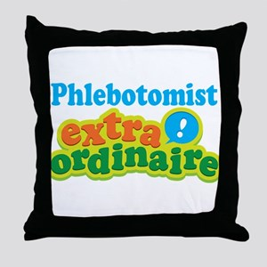 Phlebotomist Extraordinaire Throw Pillow