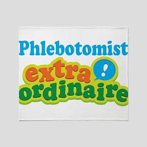 Phlebotomist Extraordinaire Throw Blanket