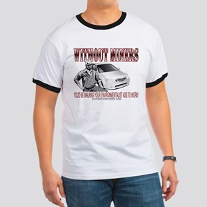 Without Miners Environmentalist Ringer T