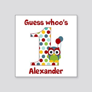 "Custom guess whos 1 boy Square Sticker 3"" x 3"""