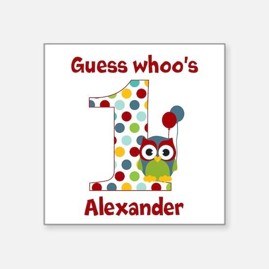 "Custom guess whos 1 boy Square Sticker 3"" x 3"""