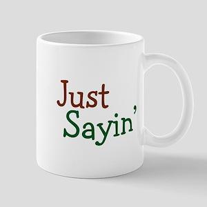 Just Sayin' Mug
