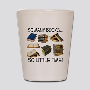 So Many Books... Shot Glass