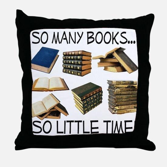 So Many Books... Throw Pillow