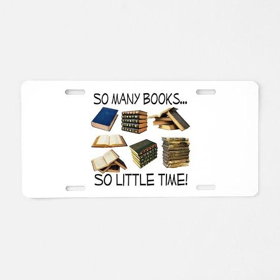 So Many Books... Aluminum License Plate