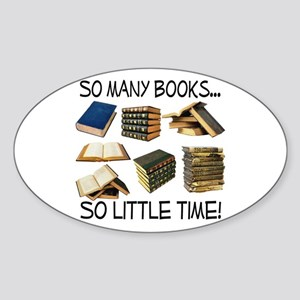 So Many Books... Sticker (Oval)