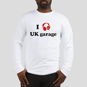 UK garage music Long Sleeve T-Shirt