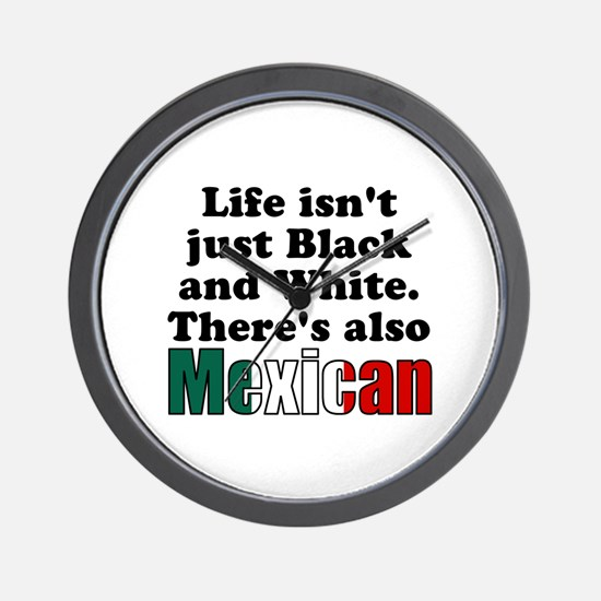 Theres also Mexican Wall Clock