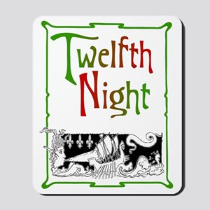 Twelfth Night Mousepad