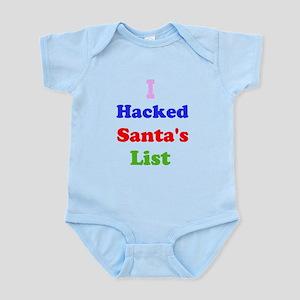 I hacked santas list Infant Bodysuit