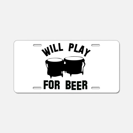 Will play the Bongo for beer Aluminum License Plat