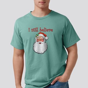 I Still Believe In Santa Mens Comfort Colors Shirt