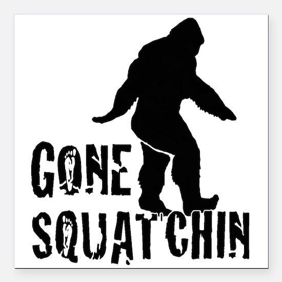 "Gone Squatchin print Square Car Magnet 3"" x 3"""