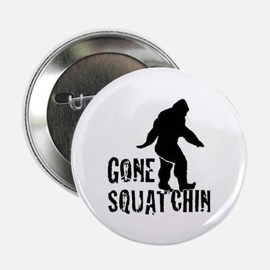 "Gone Squatchin print 2.25"" Button (10 pack)"