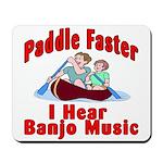 Paddle Faster I Hear Banjo Mu Mousepad