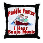 Paddle Faster I Hear Banjo Mu Throw Pillow