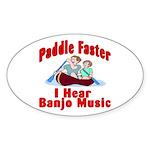 Paddle Faster I Hear Banjo Mu Oval Sticker