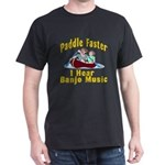 Paddle Faster I Hear Banjo Mu Dark T-Shirt