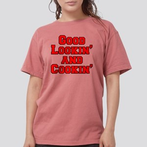 Good Lookin And Cookin Womens Comfort Colors Shirt