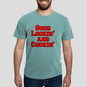 Good Lookin And Cookin f Mens Comfort Colors Shirt