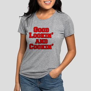 Good Lookin And Cookin fu Womens Tri-blend T-Shirt