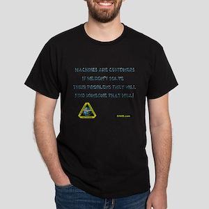 Machines are custmers Dark T-Shirt