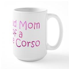 Proud Mom of a Cane Corso Large Mug