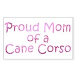 Proud Mom of a Cane Corso Sticker (Rectangle)
