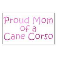 Proud Mom of a Cane Corso Sticker (Rectangle)