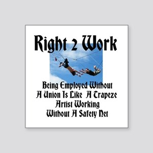 Right 2 Work Like Trapeze Artist W/O Safety Net Sq