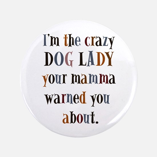 "crazy dog lady 3.5"" Button"