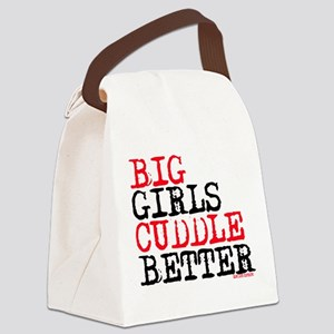 Big Girls Cuddle Better Canvas Lunch Bag