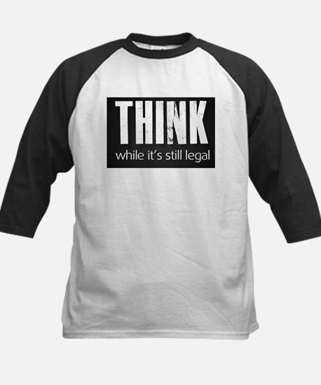 Think while it's still legal Kids Baseball Jersey