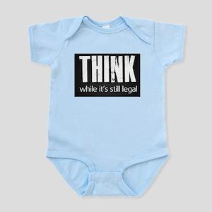Think while it's still legal Infant Bodysuit