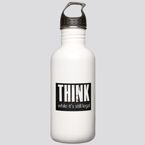 Think while it's still legal Stainless Water Bottl