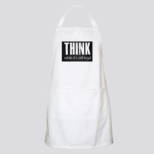 Think while it's still legal Apron
