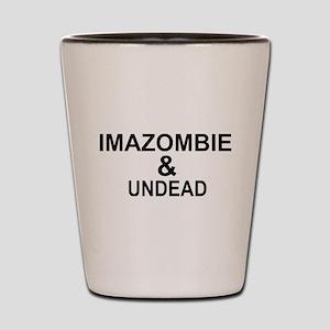 IMAZOMBIE UNDEAD Shot Glass